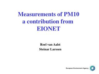 Measurements of PM10 a contribution from  EIONET