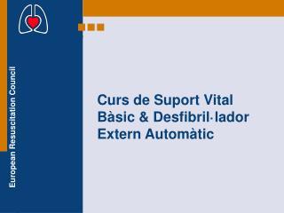 Curs de Suport Vital Bàsic & Desfibril·lador Extern Automàtic