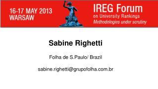 Sabine Righetti Folha de S.Paulo/ Brazil sabine.righetti@grupofolha.br