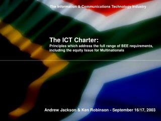 The ICT Charter:  Principles which address the full range of BEE requirements, including the equity Issue for Multinatio