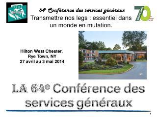64 e  Conférence des services généraux Transmettre nos legs : essentiel dans un monde en mutation.