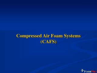 Compressed Air Foam Systems (CAFS)