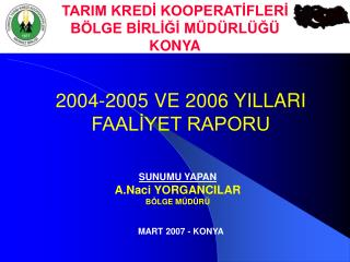 2004-2005 VE 2006 YILLARI FAALİYET RAPORU