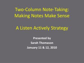 Two-Column Note-Taking:  Making Notes  Make Sense A Listen Actively Strategy