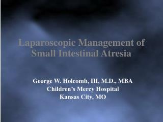 Laparoscopic Management of Small Intestinal Atresia