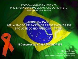 PROGRAMA MUNICIPAL DST/AIDS PREFEITURA MUNICIPAL DE SÃO JOSÉ DO RIO PRETO MINISTÉRIO DA SAÚDE