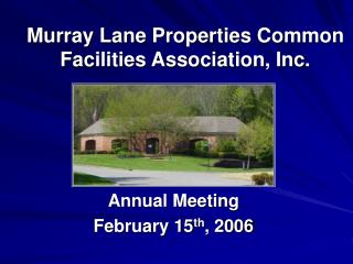 Murray Lane Properties Common Facilities Association, Inc.