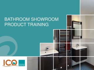 Bathroom showroom Product training