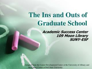 The Ins and Outs of Graduate School