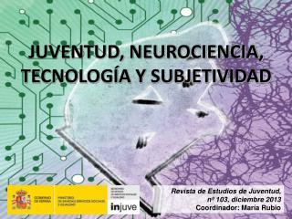 Revista de Estudios de Juventud,  nº 103, diciembre 2013 Coordinador: María Rubio