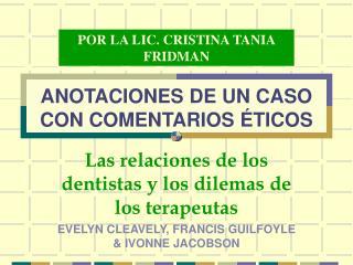 ANOTACIONES DE UN CASO CON COMENTARIOS ÉTICOS