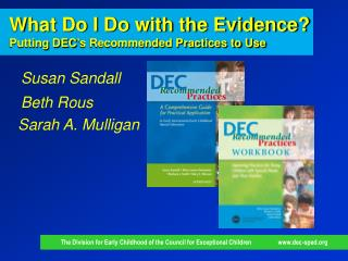 What Do I Do with the Evidence  Putting DEC s Recommended Practices to Use