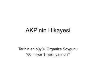 AKP'nin Hikayesi