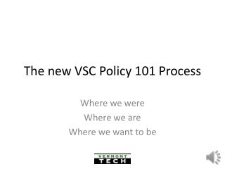 The new VSC Policy 101 Process