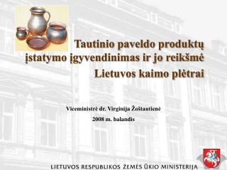Tautinio paveldo produktų  įstatymo įgyvendinimas ir jo reikšmė Lietuvos kaimo plėtrai