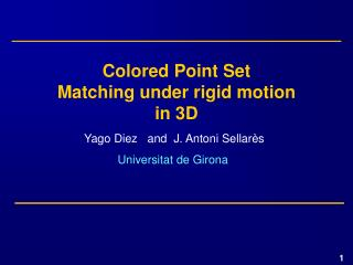 Colored Point Set Matching under rigid motion in 3D
