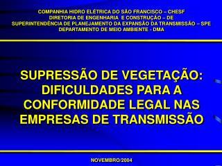 SUPRESSÃO DE VEGETAÇÃO: DIFICULDADES PARA A CONFORMIDADE LEGAL NAS EMPRESAS DE TRANSMISSÃO