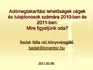 Badak  Béla  okl.könyvvizsgáló badak @ bmentor.hu 2011.02.09.