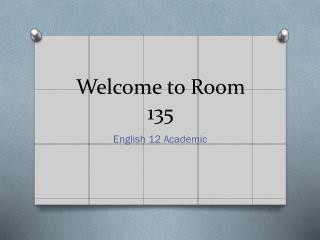 Welcome to Room 135