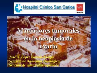 José A. López García-Asenjo Servicio de Anatomía Patológica Sección de inmunohistoquímica