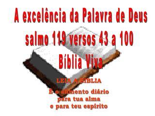 A excelência da Palavra de Deus salmo 119 versos 43 a 100  Bíblia Viva