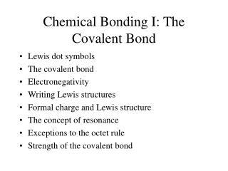 Chemical Bonding I: The Covalent Bond
