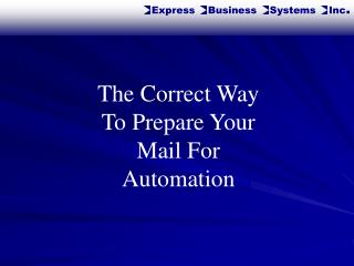 The Correct Way To Prepare Your Mail For Automation