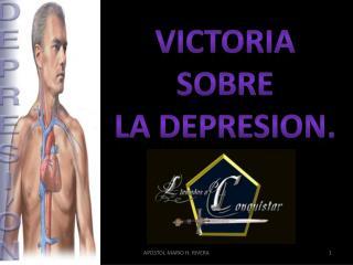 VICTORIA SOBRE LA DEPRESION.