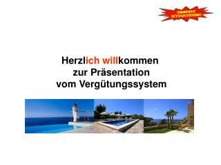 Herzl ich will kommen  zur Präsentation vom Vergütungssystem
