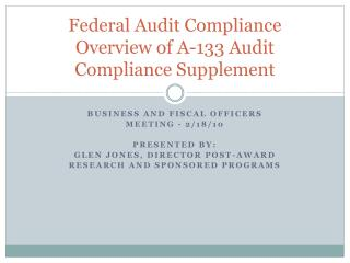 Federal Audit Compliance Overview of A-133 Audit Compliance Supplement