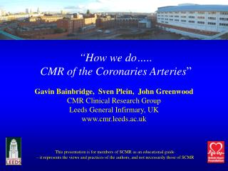 How we do ..  CMR of the Coronaries Arteries