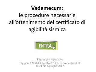 Vademecum : le procedure necessarie all'ottenimento del certificato di agibilità sismica
