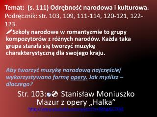 Wykorzystanie polskich tańców (np. mazur) Wykorzystanie polskich melodii ludowych