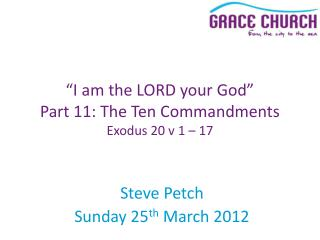 Steve Petch Sunday 25 th  March 2012