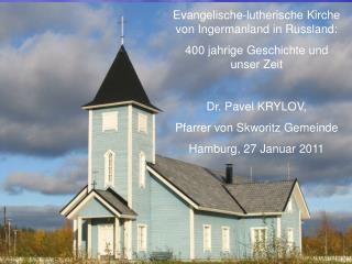 Evangelische-lutherische Kirche von Ingermanland in Russland: