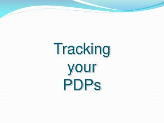 Tracking  your  PDPs