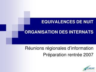 EQUIVALENCES DE NUIT ORGANISATION DES INTERNATS