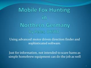 Mobile Fox  Hunting in  Northern Germany by  Peter, DK5BD