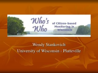 Wendy Stankovich University of Wisconsin - Platteville