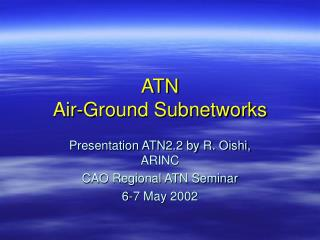ATN Air-Ground Subnetworks