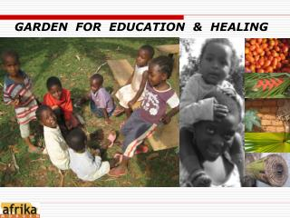 GARDEN  FOR  EDUCATION  &  HEALING