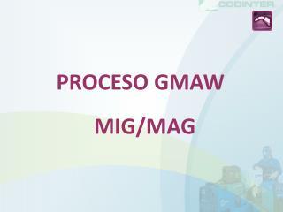 PROCESO GMAW