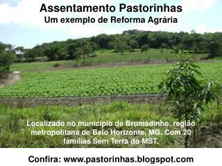 Assentamento Pastorinhas Um exemplo de Reforma Agrária