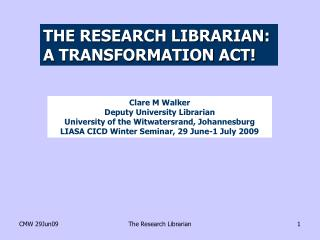 THE RESEARCH LIBRARIAN:  A TRANSFORMATION ACT!