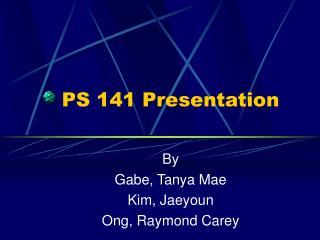 PS 141 Presentation