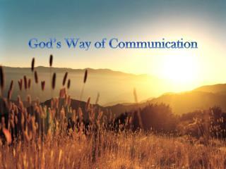 God's Way of Communication
