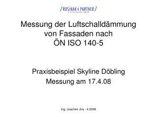 Messung der Luftschalld�mmung von Fassaden nach �N ISO 140-5