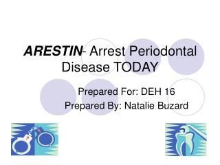 ARESTIN- Arrest Periodontal Disease TODAY