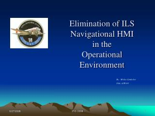 Elimination of ILS Navigational HMI in the Operational Environment