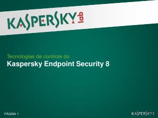 Tecnologias de  controle do  Kaspersky Endpoint Security 8